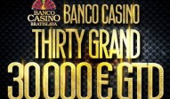 Banco Casino Thirty Grand